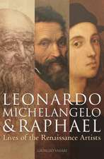 Leonardo, Michelangelo & Raphael