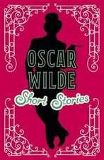 Wilde, O: Oscar Wilde Short Stories