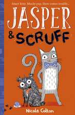 Jasper and Scruff
