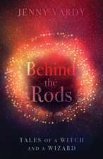 Behind the Rods