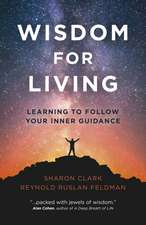 Wisdom for Living – Learning to Follow Your Inner Guidance