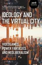 Ideology and the Virtual City