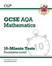 New Grade 9-1 GCSE Maths AQA 10-Minute Tests - Foundation (includes Answers)