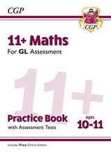 New 11+ GL Maths Practice Book & Assessment Tests - Ages 10-11 (with Online Edition)