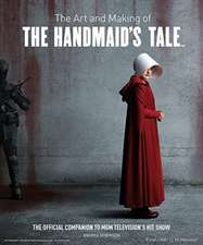Robinson, A: The Art and Making of The Handmaid's Tale