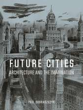 Future Cities: Architecture and the Imagination