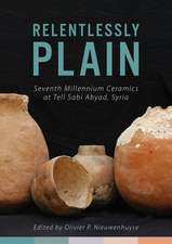 Relentlessly Plain: Seventh Millennium Ceramics at Tell Sabi Abyad, Syria