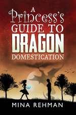 Princess's Guide to Dragon Domestication
