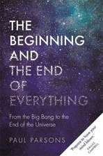 Parsons, P: The Beginning and the End of Everything