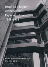 Israel as a Modern Architectural Experimental Lab, 1948-1978