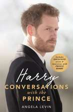Levin, A: Harry: Conversations with the Prince - INCLUDES EX