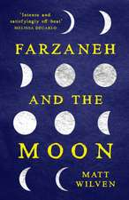 Farzaneh and the Moon: a strange and evocative story of a young woman's search for meaning