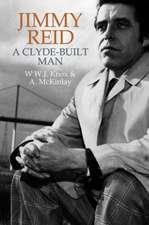 Jimmy Reid: A Clyde-Built Man