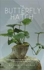 Vytniorgu, R: The Butterfly Hatch