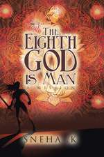 The Eighth God Is Man