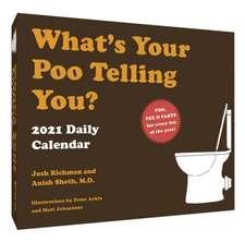 What's Your Poo Telling You? 2021 Daily Calendar: (one Page a Day Humor Calendar about Pee, Poop, and Farts; Funny Bodily Functions Daily Calendar)