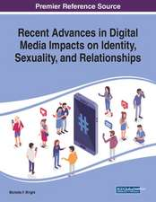 Recent Advances in Digital Media Impacts on Identity, Sexuality, and Relationships