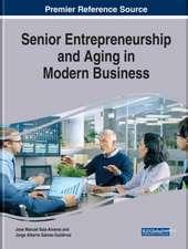 Senior Entrepreneurship and Aging in Modern Business