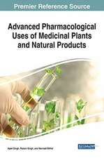 Advanced Pharmacological Uses of Medicinal Plants and Natural Products, 1 volume