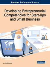 Developing Entrepreneurial Competencies for Start-Ups and Small Business