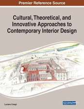 Cultural, Theoretical, and Innovative Approaches to Contemporary Interior Design