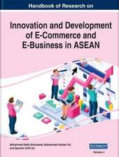 Handbook of Research on Innovation and Development of E-Commerce and E-Business in ASEAN (2 Volumes)