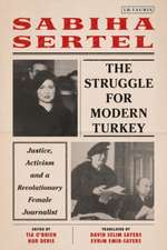 The Struggle for Modern Turkey: Justice, Activism and a Revolutionary Female Journalist