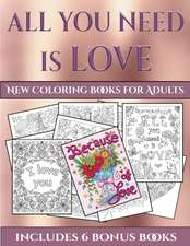 New Coloring Books for Adults (All You Need is Love)