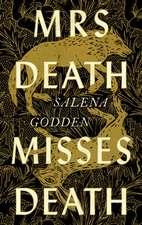 Godden, S: Mrs Death Misses Death