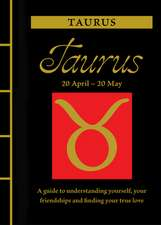 Taurus: A Guide to Understanding Yourself, Your Friendships and Finding Your True Love