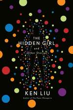 Liu, K: The Hidden Girl and Other Stories