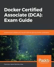 Docker Certified Associate (DCA): Exam Guide