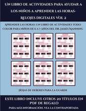 Hojas de deberes para la guarde  (Un libro de actividades para ayudar a los niños a aprender las horas- Relojes digitales Vol 2)