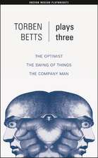 Plays Three:  The Optimist/The Swing of Things/The Company Man