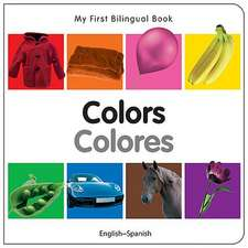 My First Bilingual Book - Colours - English-spanish