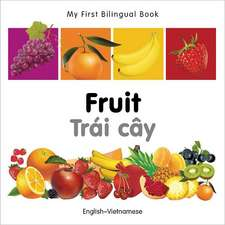 My First Bilingual Book - Fruit - English-vietnamese