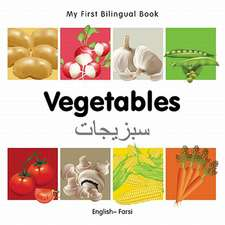 My First Bilingual Book - Vegetables - English-farsi