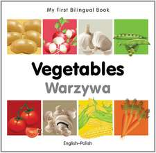 My First Bilingual Book - Vegetables - English-polish