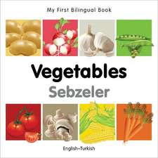 My First Bilingual Book - Vegetables - English-turkish