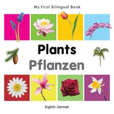 My First Bilingual Book-Plants (English-German):  Modern Classics and New Writing from Turkey