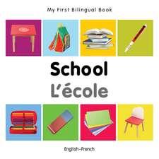 My First Bilingual Book - School - English-french