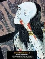 Dream Spectres 2: Kabuki Nightmares: Ukiyo-e Ghosts, Magic and Mayhem