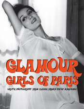Glamour Girls Of Paris: Erotic Photography from Classic French Pin-Up Magazines (Glamour Girls Volume 1)