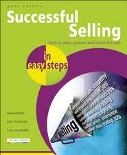 Successful Selling in easy steps: Packed with Tips on Turning Prospects to Sales