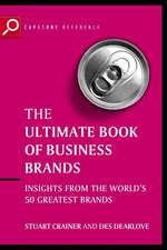 Ultimate Book of Business Brands: Insights from the World′s 50 Greatest Brands