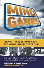 Mind Games: Inspirational Lessons from the World′s Finest Sports Stars