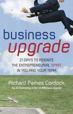 Business Upgrade: 21 Days to Reignite the Entrepreneurial Spirit in You and Your Team
