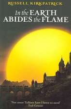 In The Earth Abides The Flame