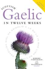 Scottish Gaelic in Twelve Weeks [With 3 CDs]:  The Historical Age of the Historical Nation