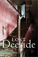 Lost Deeside:  The Old Province of Mar